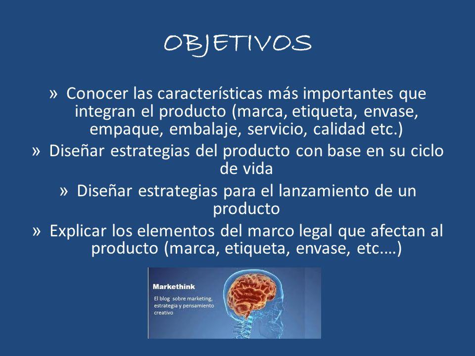 OBJETIVOS » Conocer las características más importantes que integran el producto (marca, etiqueta, envase, empaque, embalaje, servicio, calidad etc.)