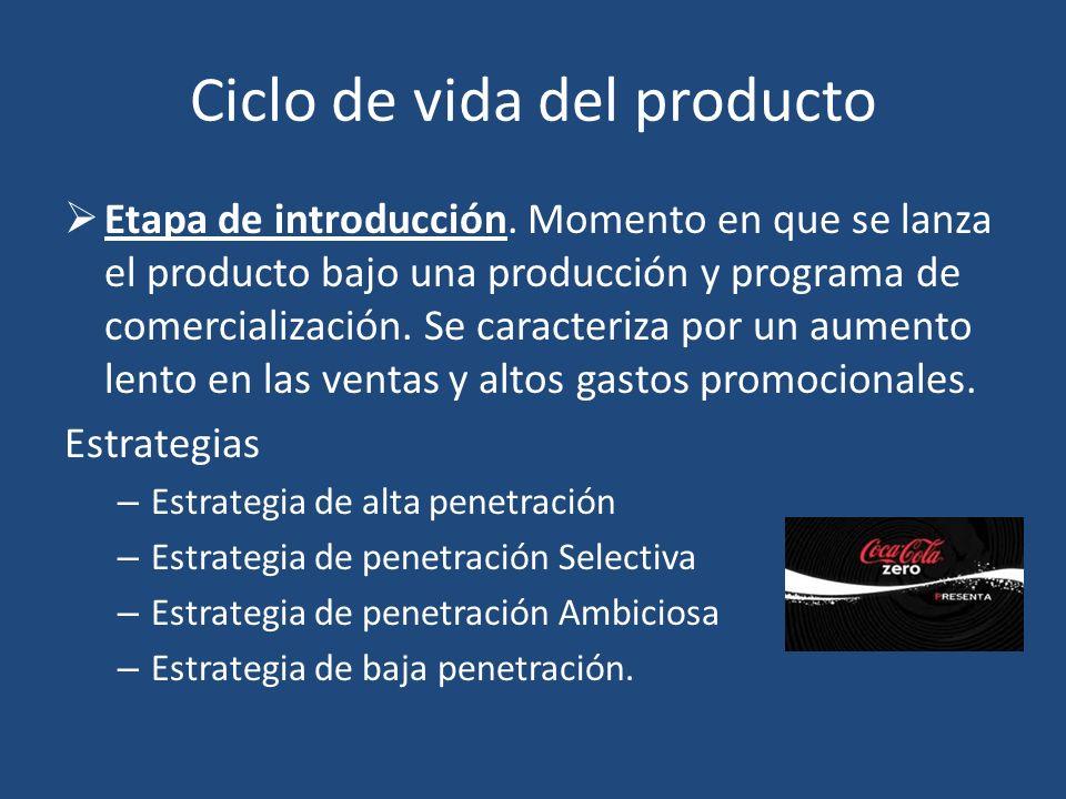 Ciclo de vida del producto Etapa de introducción. Momento en que se lanza el producto bajo una producción y programa de comercialización. Se caracteri