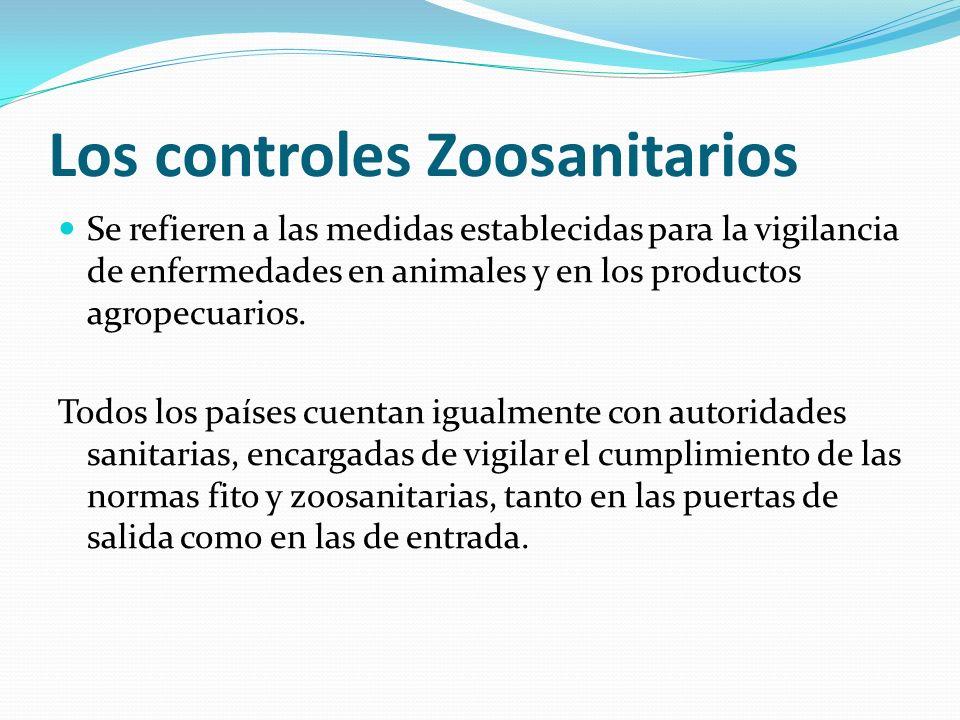 Los controles Zoosanitarios Se refieren a las medidas establecidas para la vigilancia de enfermedades en animales y en los productos agropecuarios. To