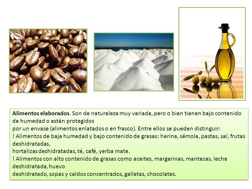 Alimentos elaborados. Son de naturaleza muy variada, pero o bien tienen bajo contenido de humedad o están protegidos por un envase (alimentos enlatado