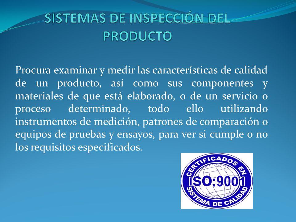 Procura examinar y medir las características de calidad de un producto, así como sus componentes y materiales de que está elaborado, o de un servicio