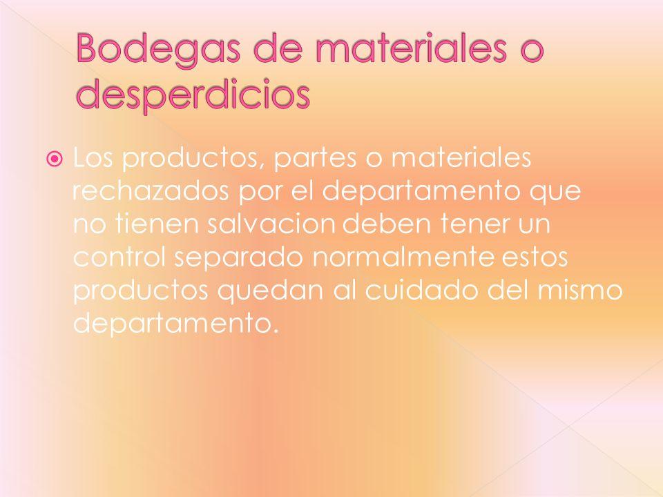 Los productos, partes o materiales rechazados por el departamento que no tienen salvacion deben tener un control separado normalmente estos productos