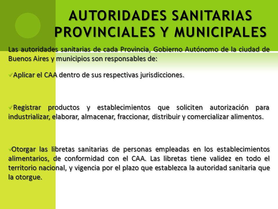 AUTORIDADES SANITARIAS PROVINCIALES Y MUNICIPALES Las autoridades sanitarias de cada Provincia, Gobierno Autónomo de la ciudad de Buenos Aires y munic