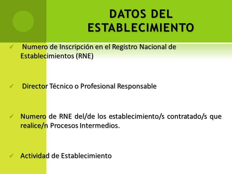 DATOS DEL ESTABLECIMIENTO Numero de Inscripción en el Registro Nacional de Establecimientos (RNE) Numero de Inscripción en el Registro Nacional de Est