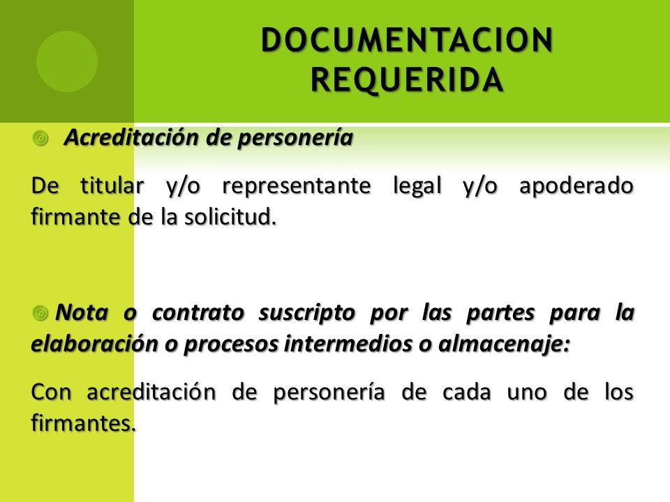 DOCUMENTACION REQUERIDA Acreditación de personería Acreditación de personería De titular y/o representante legal y/o apoderado firmante de la solicitu