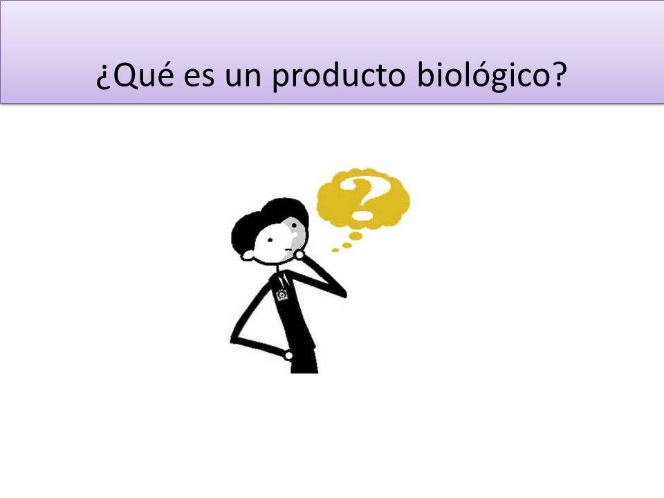 Producto Biológico Se obtiene directamente o ha sido derivado de materia viviente como planta, animales o microorganismos.