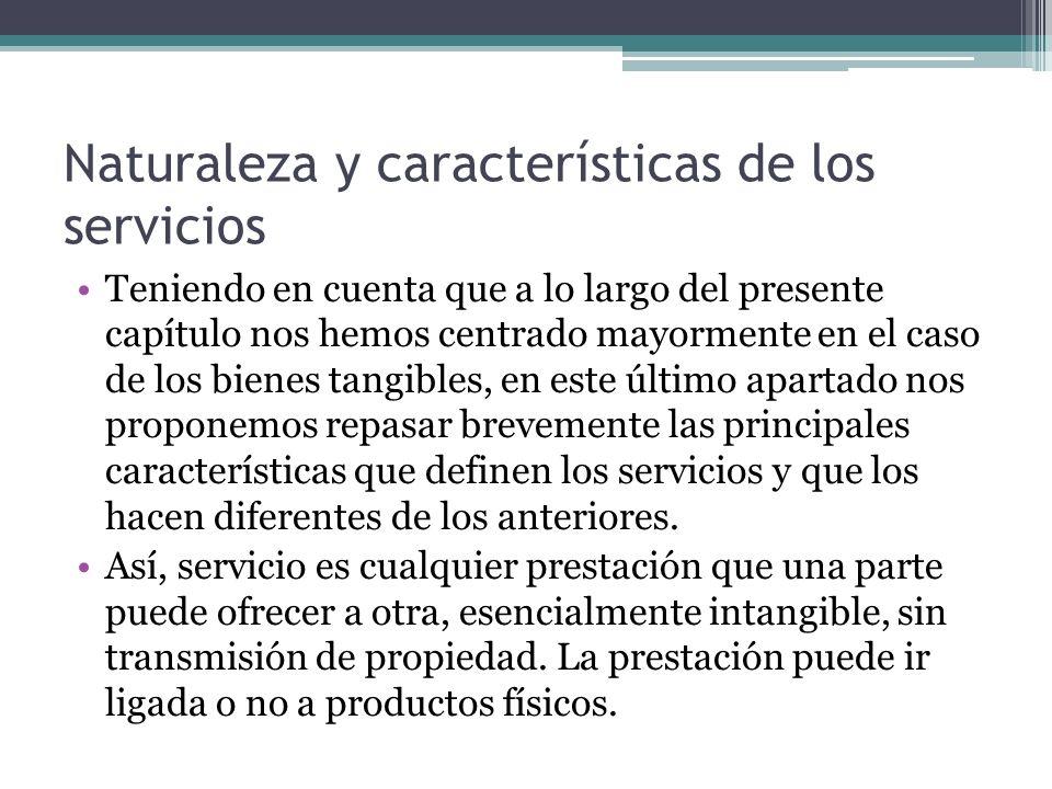 Naturaleza y características de los servicios Teniendo en cuenta que a lo largo del presente capítulo nos hemos centrado mayormente en el caso de los