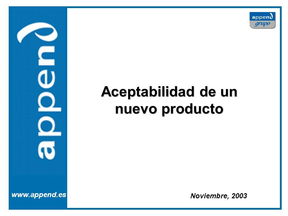 Aceptabilidad de un nuevo producto www.append.es Noviembre, 2003
