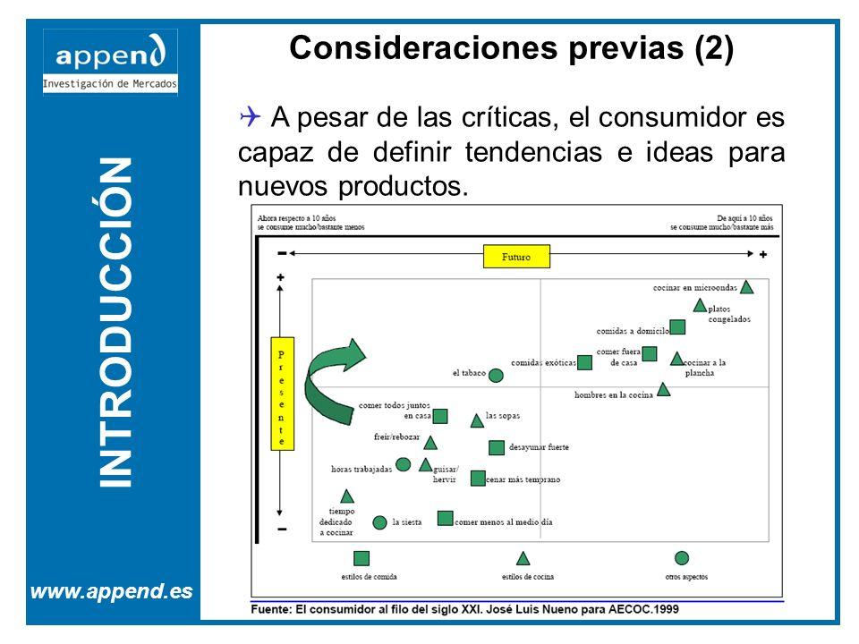 INTRODUCCIÓN www.append.es Consideraciones previas (2) A pesar de las críticas, el consumidor es capaz de definir tendencias e ideas para nuevos produ