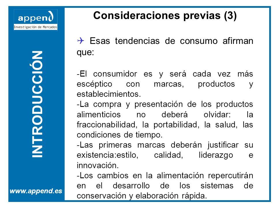 INTRODUCCIÓN www.append.es Consideraciones previas (3) Esas tendencias de consumo afirman que: -El consumidor es y será cada vez más escéptico con marcas, productos y establecimientos.