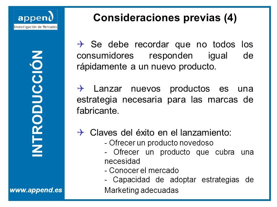 INTRODUCCIÓN www.append.es Consideraciones previas (4) Se debe recordar que no todos los consumidores responden igual de rápidamente a un nuevo producto.