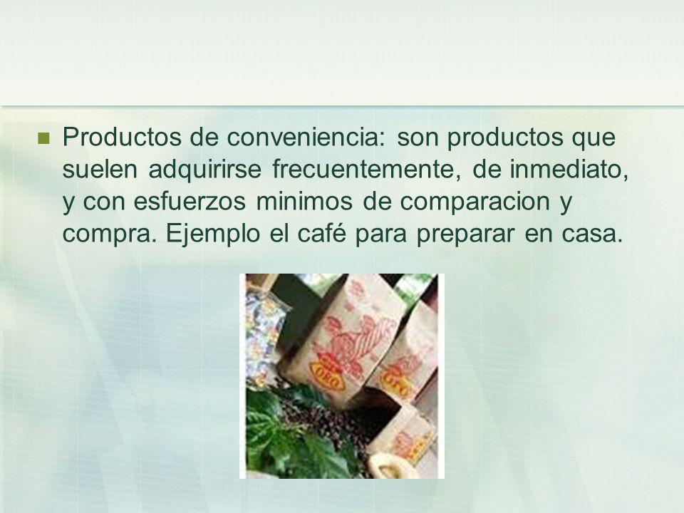 Productos de conveniencia: son productos que suelen adquirirse frecuentemente, de inmediato, y con esfuerzos minimos de comparacion y compra. Ejemplo