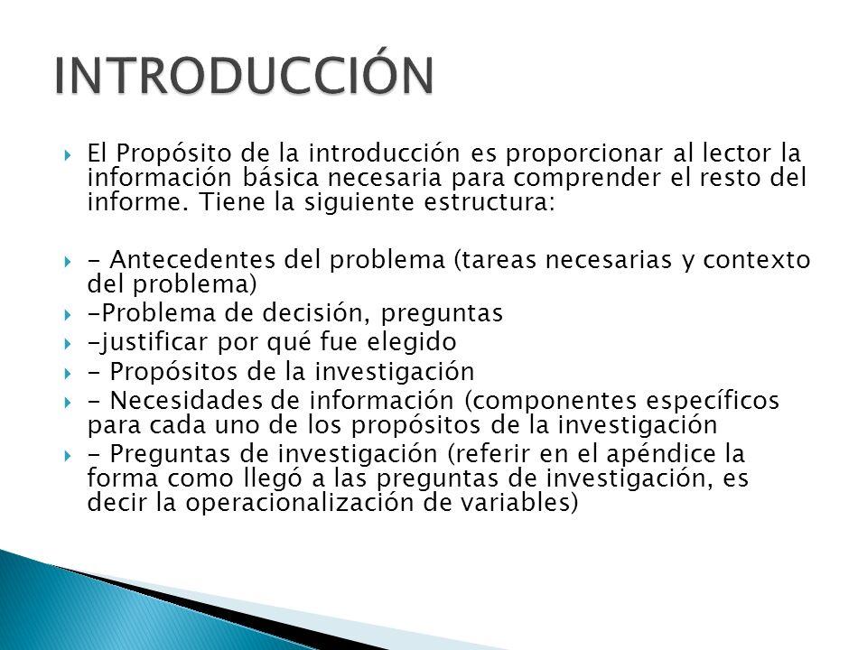 El Propósito de la introducción es proporcionar al lector la información básica necesaria para comprender el resto del informe.