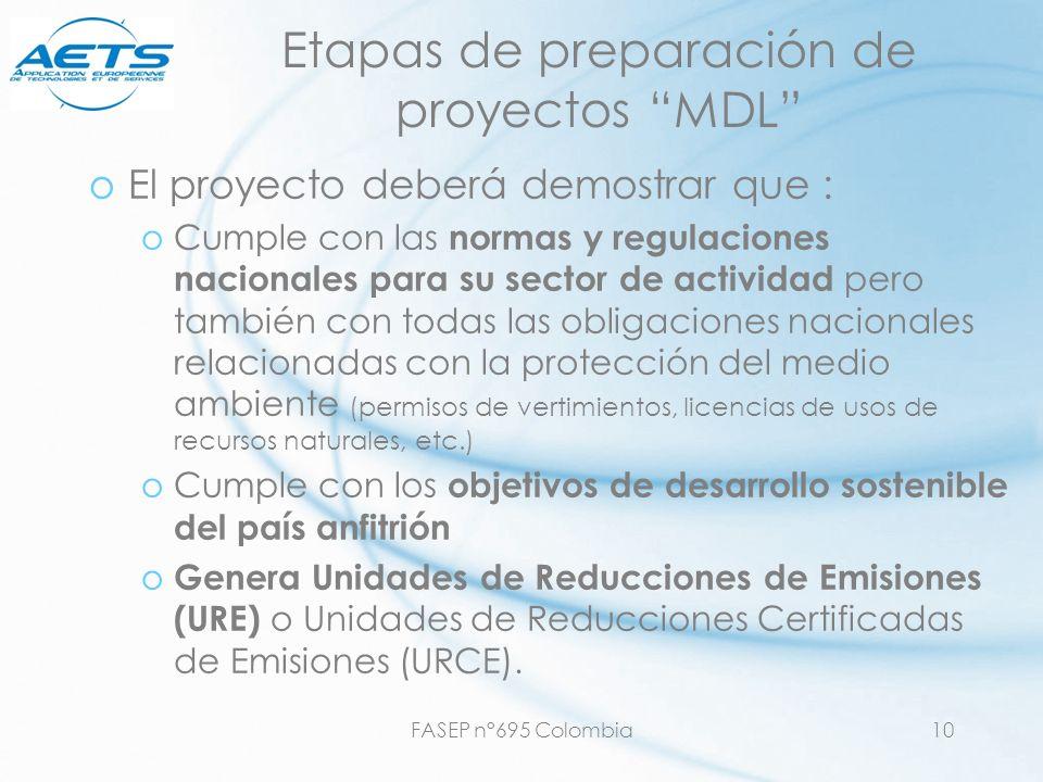 FASEP n°695 Colombia10 oEl proyecto deberá demostrar que : oCumple con las normas y regulaciones nacionales para su sector de actividad pero también c