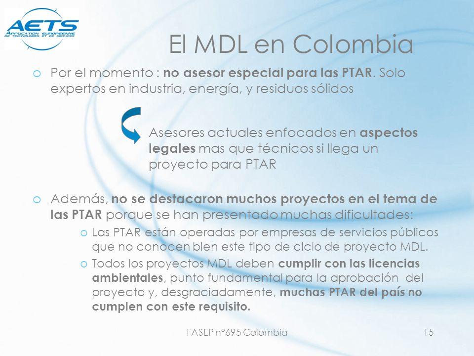FASEP n°695 Colombia15 El MDL en Colombia oPor el momento : no asesor especial para las PTAR. Solo expertos en industria, energía, y residuos sólidos