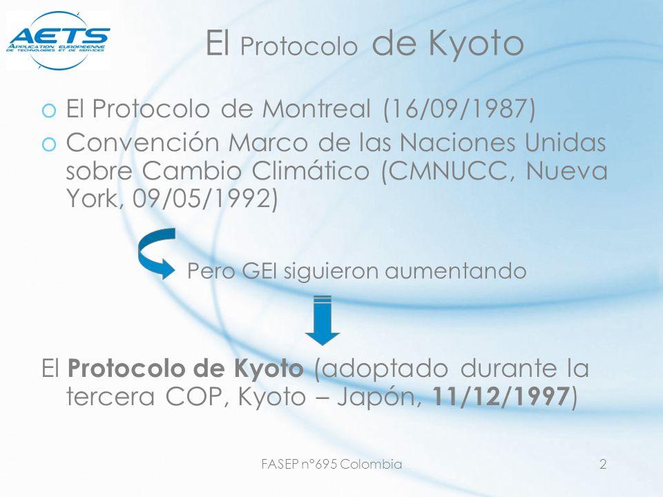 FASEP n°695 Colombia2 El Protocolo de Kyoto oEl Protocolo de Montreal (16/09/1987) oConvención Marco de las Naciones Unidas sobre Cambio Climático (CM