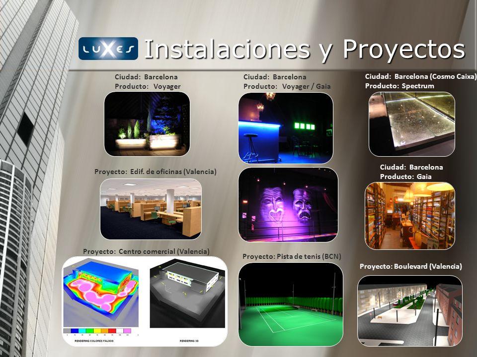 Instalaciones y Proyectos Ciudad: Barcelona Producto: Voyager Ciudad: Barcelona Producto: Voyager / Gaia Ciudad: Barcelona (Cosmo Caixa) Producto: Spe