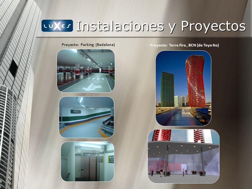 Instalaciones y Proyectos Proyecto: Torre Fira, BCN (de Toyo Ito) Proyecto: Parking (Badalona)