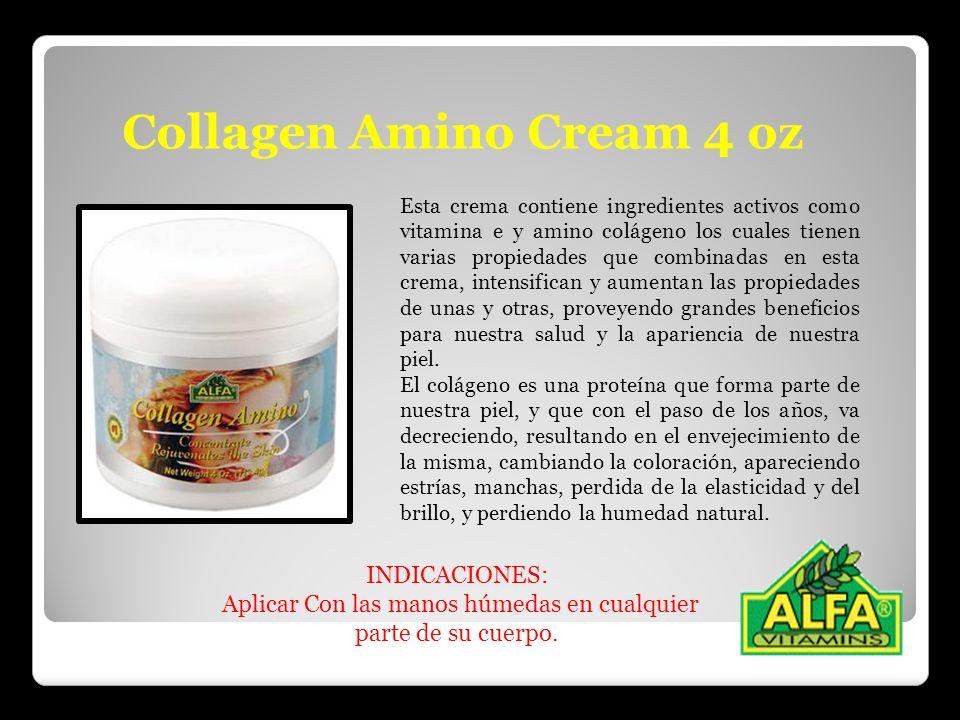 Collagen Amino Cream 4 oz Esta crema contiene ingredientes activos como vitamina e y amino colágeno los cuales tienen varias propiedades que combinada