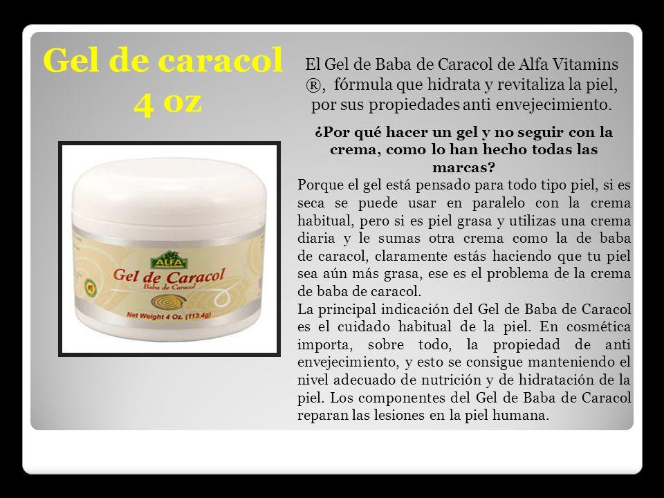 Gel de caracol 4 oz El Gel de Baba de Caracol de Alfa Vitamins ®, fórmula que hidrata y revitaliza la piel, por sus propiedades anti envejecimiento. ¿