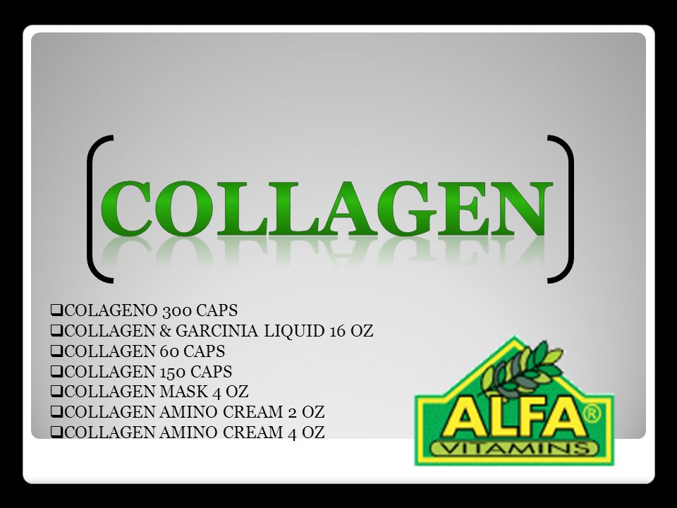 COLAGENO 300 CAPS COLLAGEN & GARCINIA LIQUID 16 OZ COLLAGEN 60 CAPS COLLAGEN 150 CAPS COLLAGEN MASK 4 OZ COLLAGEN AMINO CREAM 2 OZ COLLAGEN AMINO CREA
