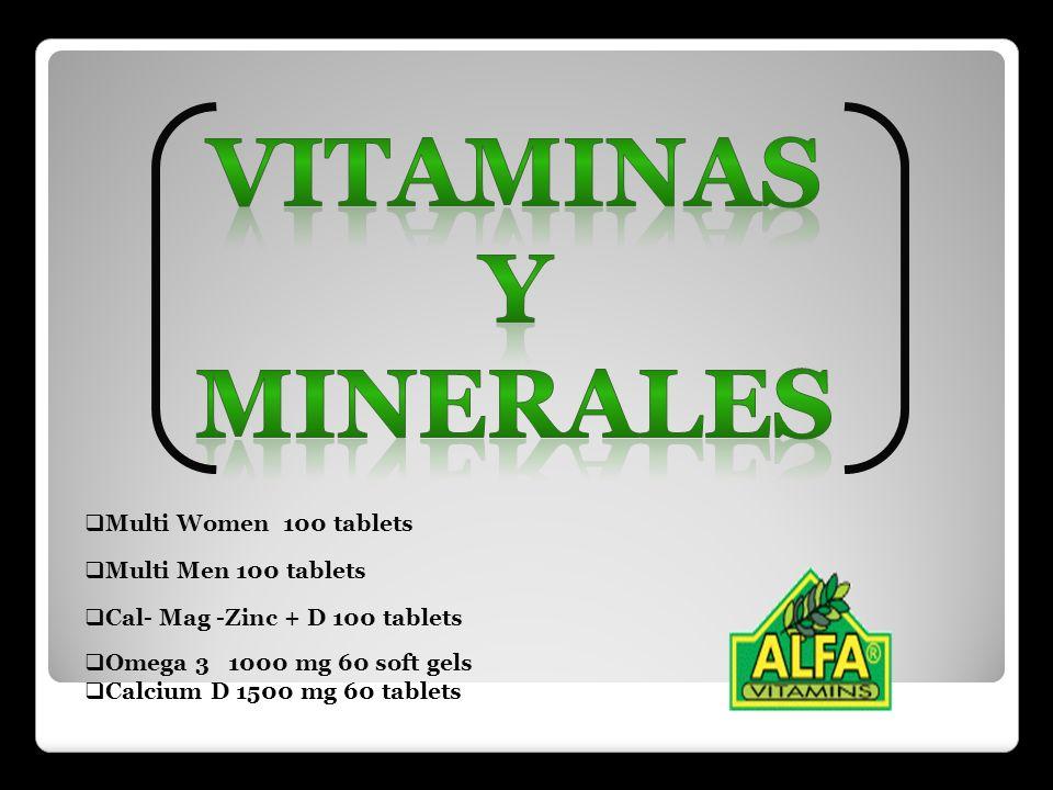Multi Women 100 tablets Multi Men 100 tablets Cal- Mag -Zinc + D 100 tablets Omega 3 1000 mg 60 soft gels Calcium D 1500 mg 60 tablets