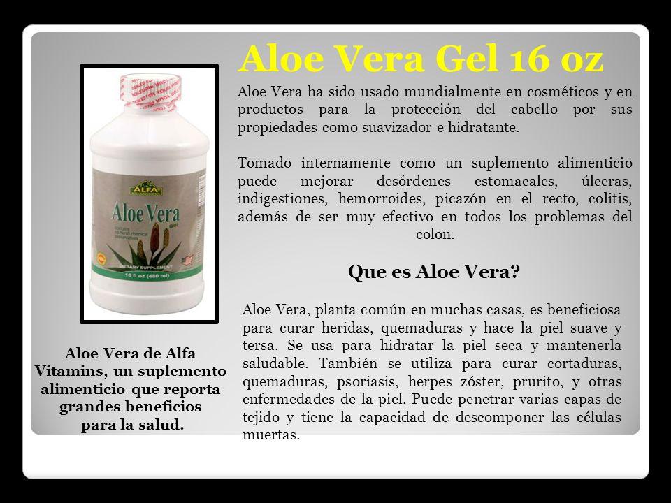 Aloe Vera Gel 16 oz Aloe Vera ha sido usado mundialmente en cosméticos y en productos para la protección del cabello por sus propiedades como suavizad