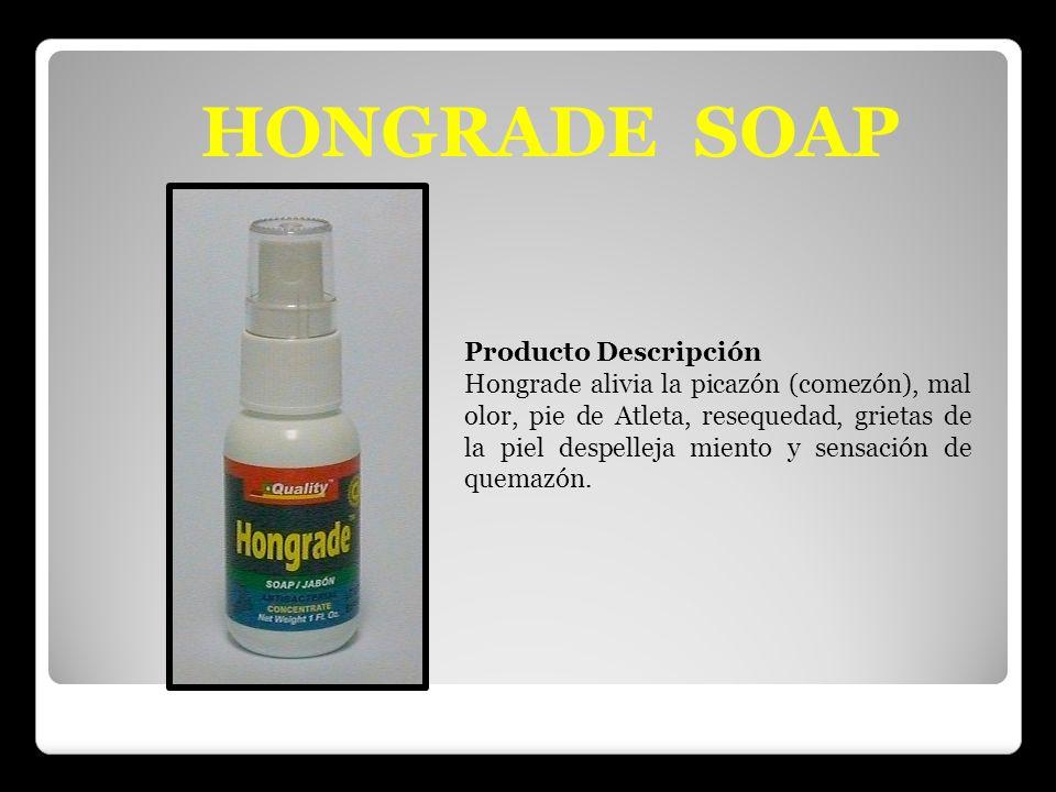 HONGRADE SOAP Producto Descripción Hongrade alivia la picazón (comezón), mal olor, pie de Atleta, resequedad, grietas de la piel despelleja miento y s