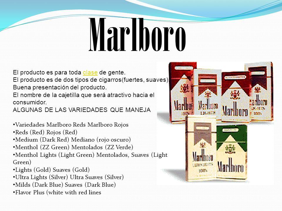 El producto es para toda clase de gente. El producto es de dos tipos de cigarros(fuertes, suaves). Buena presentación del producto. El nombre de la ca