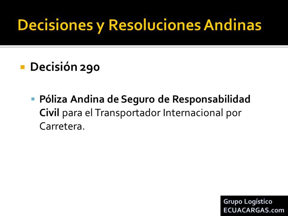 Decisión 290 Póliza Andina de Seguro de Responsabilidad Civil para el Transportador Internacional por Carretera.