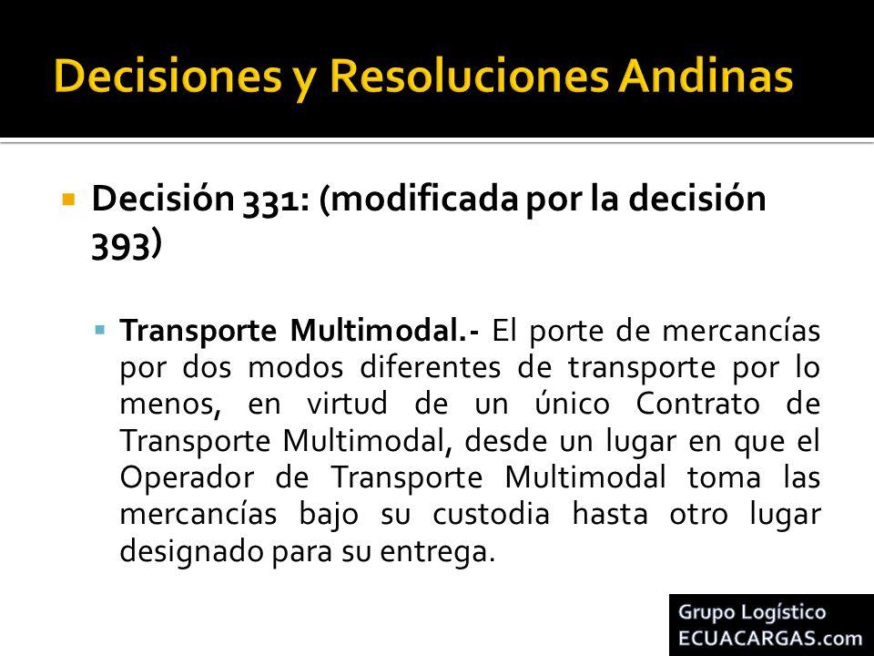 Decisión 331: (modificada por la decisión 393) Transporte Multimodal.- El porte de mercancías por dos modos diferentes de transporte por lo menos, en