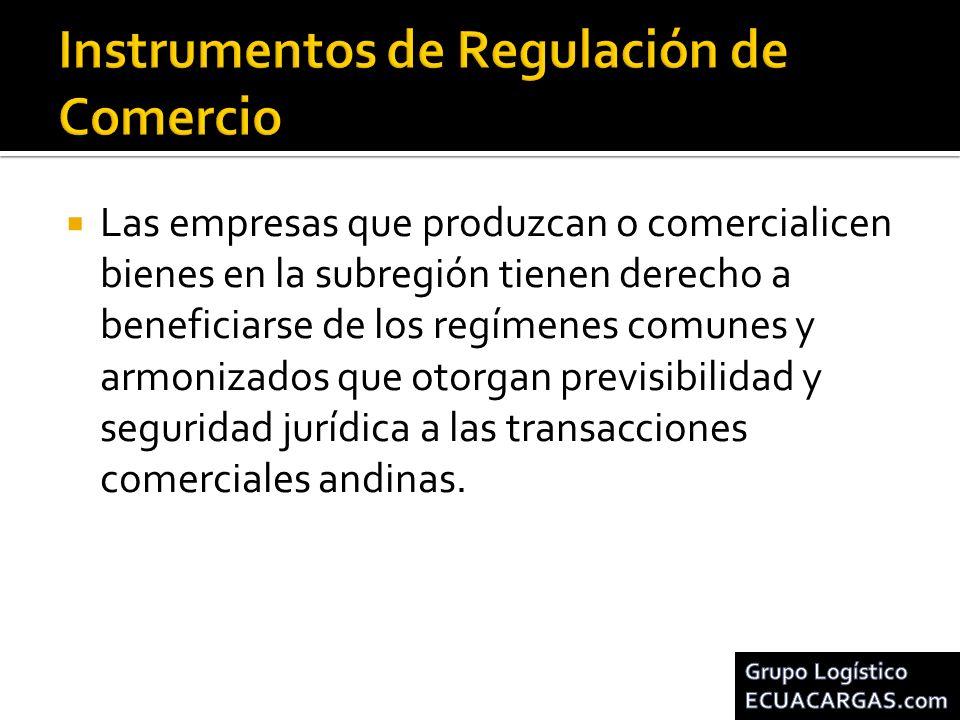Las empresas que produzcan o comercialicen bienes en la subregión tienen derecho a beneficiarse de los regímenes comunes y armonizados que otorgan pre
