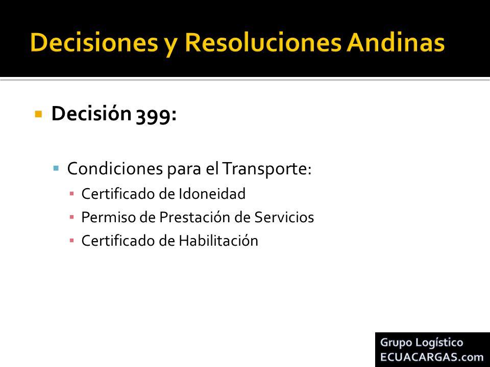 Decisión 399: Condiciones para el Transporte: Certificado de Idoneidad Permiso de Prestación de Servicios Certificado de Habilitación