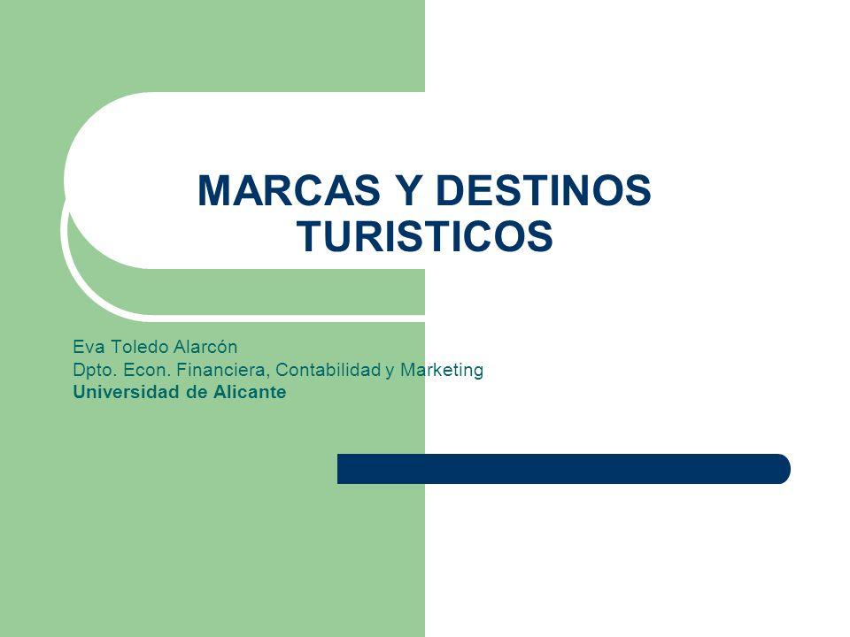 MARCAS Y DESTINOS TURISTICOS Eva Toledo Alarcón Dpto.
