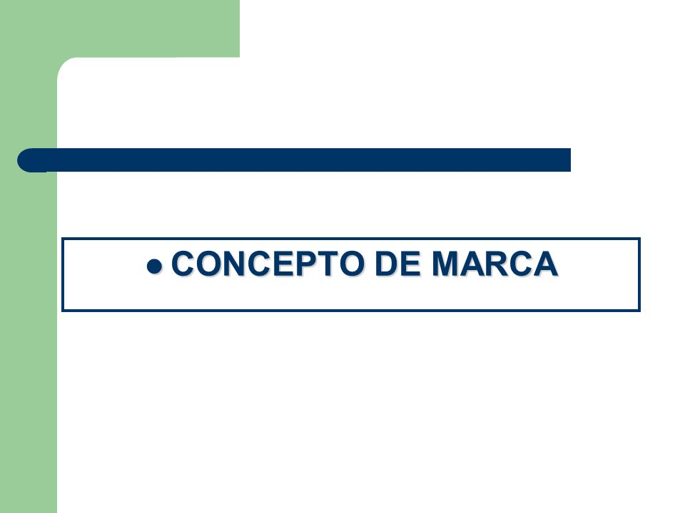 CONCEPTO DE MARCA CONCEPTO DE MARCA