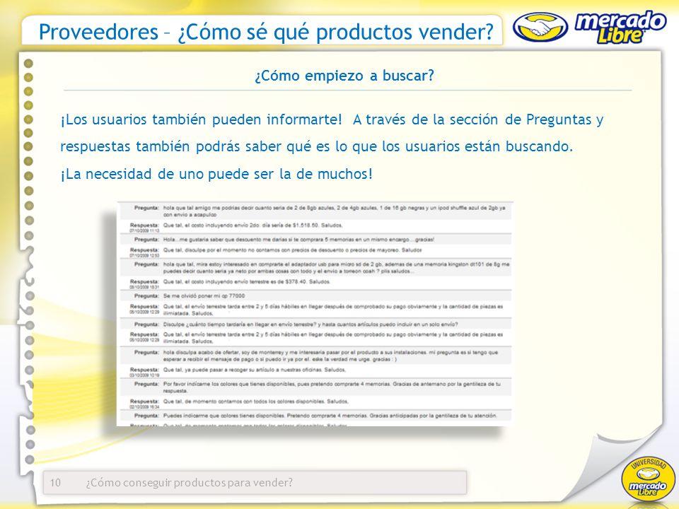 ¿Cómo conseguir productos para vender? Proveedores – ¿Cómo sé qué productos vender? 10 ¿Cómo empiezo a buscar? ¡Los usuarios también pueden informarte