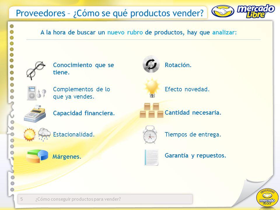 Proveedores – ¿Cómo se qué productos vender? 5 Conocimiento que se tiene. Complementos de lo que ya vendes. A la hora de buscar un nuevo rubro de prod