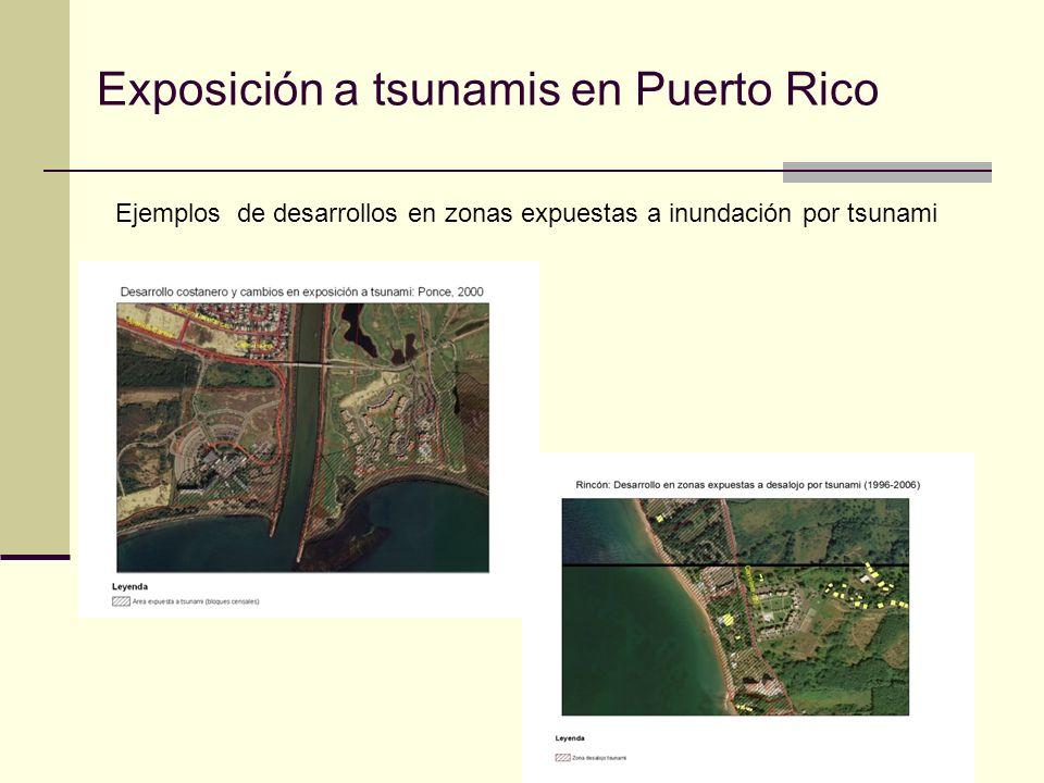 Exposición a tsunamis en Puerto Rico Ejemplos de desarrollos en zonas expuestas a inundación por tsunami