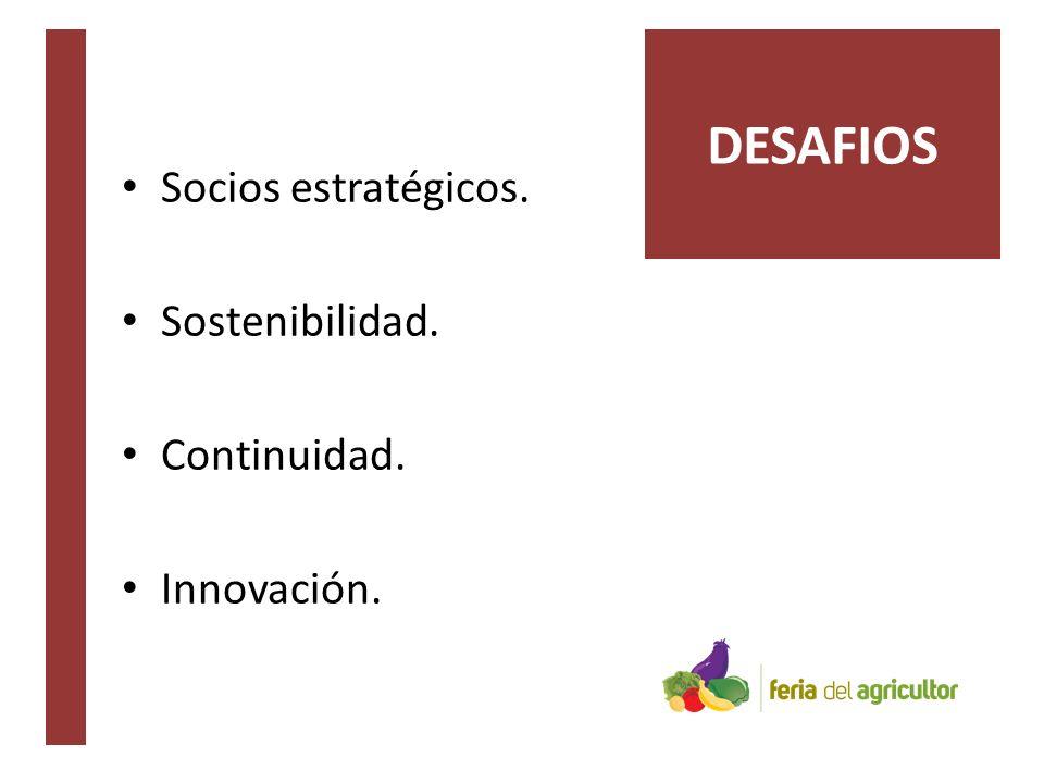Socios estratégicos. Sostenibilidad. Continuidad. Innovación. DESAFIOS