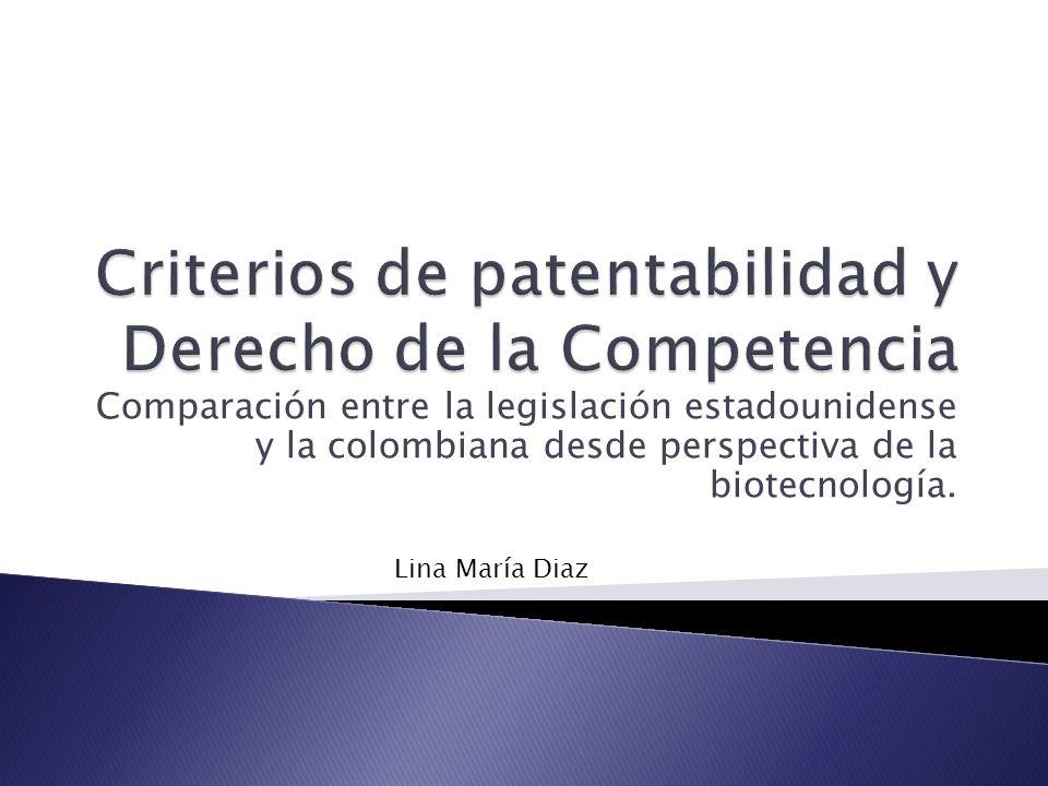 Comparación entre la legislación estadounidense y la colombiana desde perspectiva de la biotecnología. Lina María Diaz