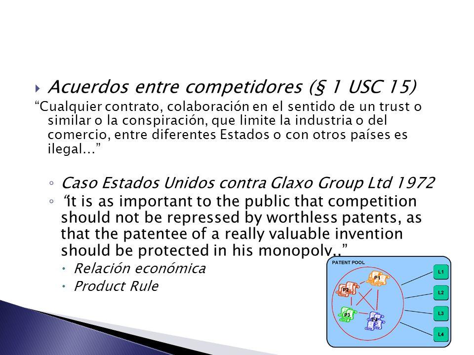 Acuerdos entre competidores (§ 1 USC 15) Cualquier contrato, colaboración en el sentido de un trust o similar o la conspiración, que limite la industr