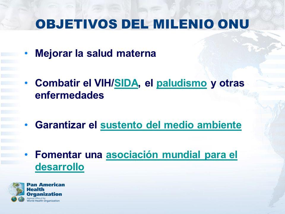 OBJETIVOS DEL MILENIO ONU Mejorar la salud materna Combatir el VIH/SIDA, el paludismo y otras enfermedadesSIDApaludismo Garantizar el sustento del med