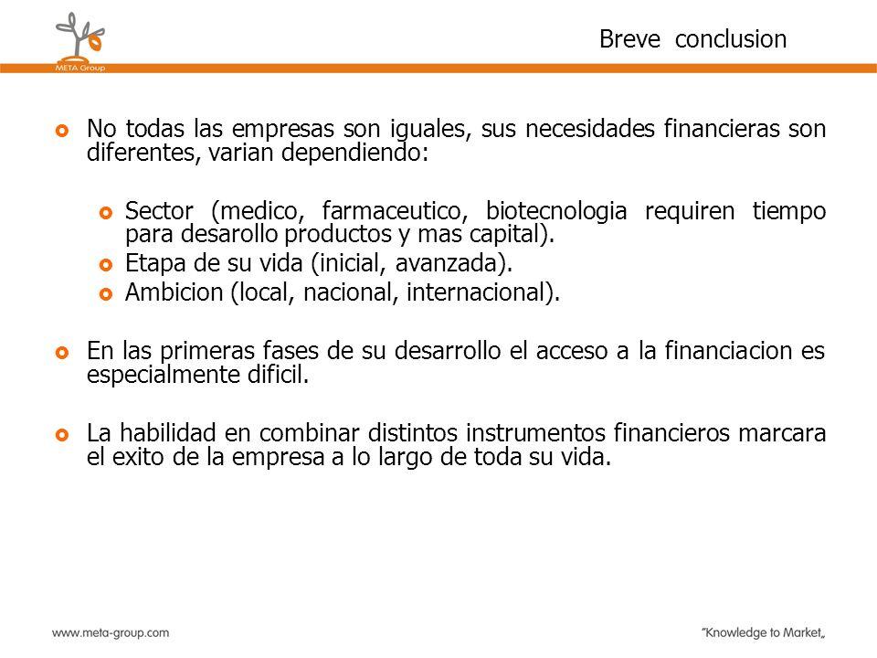 No todas las empresas son iguales, sus necesidades financieras son diferentes, varian dependiendo: Sector (medico, farmaceutico, biotecnologia require