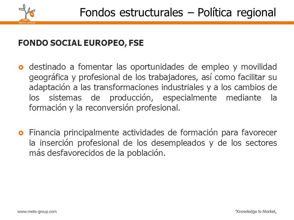 Fondos estructurales – Política regional FONDO SOCIAL EUROPEO, FSE destinado a fomentar las oportunidades de empleo y movilidad geográfica y profesion