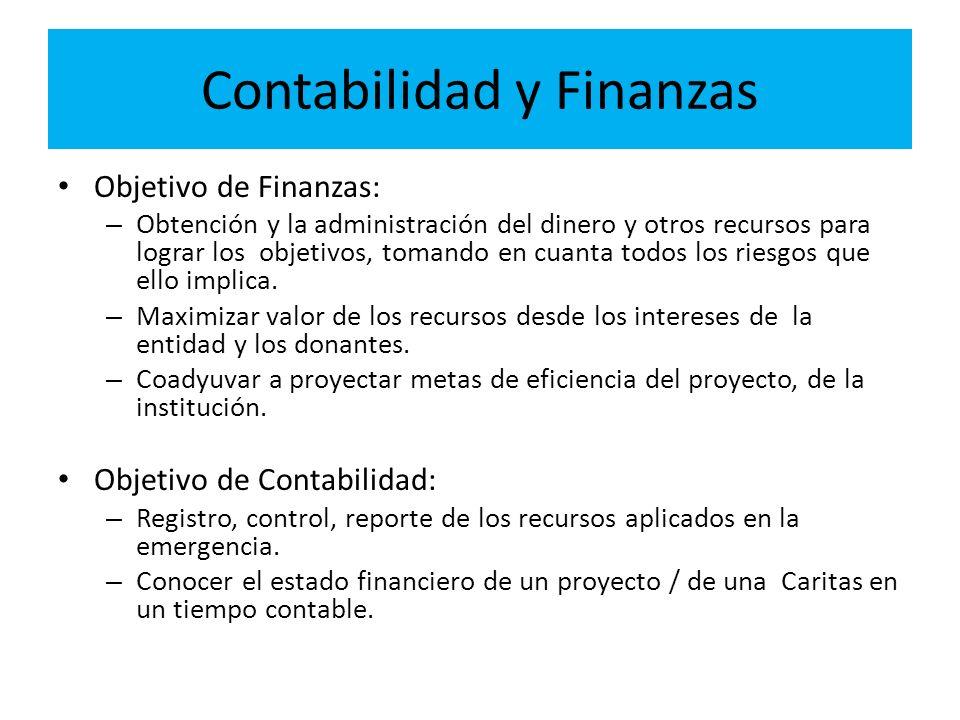 Contabilidad y Finanzas Objetivo de Finanzas: – Obtención y la administración del dinero y otros recursos para lograr los objetivos, tomando en cuanta