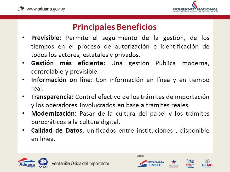 Principales Beneficios Previsible: Permite el seguimiento de la gestión, de los tiempos en el proceso de autorización e identificación de todos los ac
