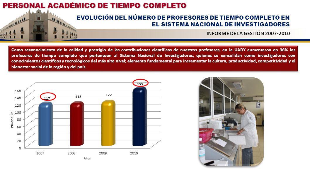 CUERPOS ACADÉMICOS EVOLUCIÓN DEL GRADO DE DESARROLLO INFORME DE LA GESTIÓN 2007-2010 Durante el periodo 2007-2010 la UADY avanzó significativamente en el trabajo académico colaborativo para atender problemas complejos de la sociedad pasando de 28 CAC y CAEC a 38, lo que representó un incremento de 35.7%.
