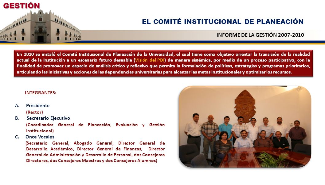GESTIÓN IMPULSO Y DESARROLLO DE LOS CAMPUS UNIVERSITARIOS INFORME DE LA GESTIÓN 2007-2010 Acuerdo núm.