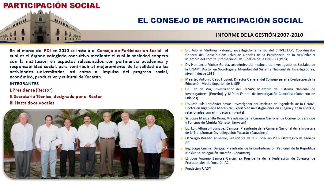 PARTICIPACIÓN SOCIAL EL CONSEJO DE PARTICIPACIÓN SOCIAL INFORME DE LA GESTIÓN 2007-2010 En el marco del PDI en 2010 se instaló el Consejo de Participa