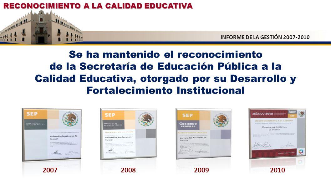 RECONOCIMIENTO A LA EXCELENCIA DE LA EDUCACIÓN SUPERIOR PÚBLICA DEL ESTADO INFORME DE LA GESTIÓN 2007-2010 RECONOCIMIENTO OTORGADO A 3 UNIVERSIDADES DEL ESTADO